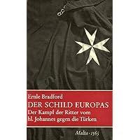 Der Schild Europas. Der Kampf der Ritter vom hl. Johannes gegen die Türken - Malta 1565