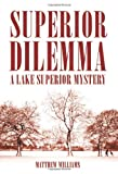 Superior Dilemma, Matthew Williams, 0803476744