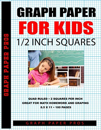 Graph Paper For Kids: Large 1/2 Inch Squares Perfect For Math, Drawing and -