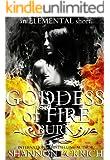 Goddess of Fire: Burn: An Elemental Short (The Elemental Short Story Series Book 1)