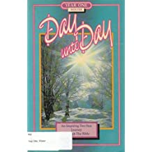 Day Unto Day: An Inspiring Two-Year Journey Through The Bible