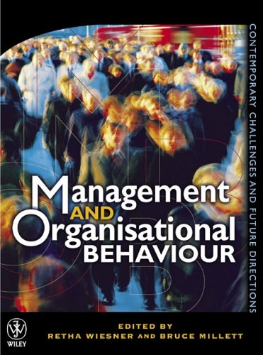 Management and Organisational Behaviour: Contemporary Challenges and Future Directions PDF