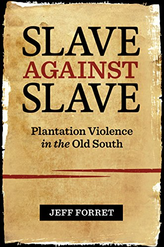 Amazon slave against slave plantation violence in the old slave against slave plantation violence in the old south by forret jeff fandeluxe PDF