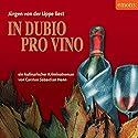 In dubio pro Vino: Ein kulinarischer Kriminalroman Hörbuch von Carsten Sebastian Henn Gesprochen von: Jürgen von der Lippe