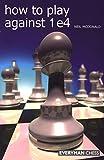 How to Play Against 1 E4, Neil McDonald, 1857445864