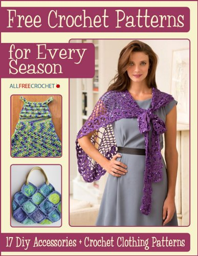 Crochet Patterns for Every Season: 17 DIY Accessories  Crochet Clothing Patterns