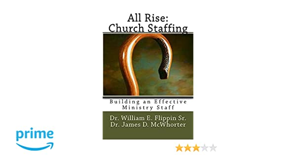 All Rise: Church Staffing: Building an Effective Ministry