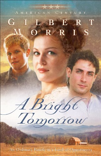 A Bright Tomorrow (American Century Book #1): A Novel