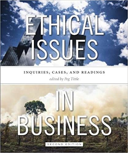 Second Edition: Inquiries Ethical Issues in Business and Readings Cases