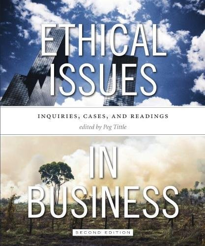 Ethical Issues in Business - Second Edition: Inquiries, Cases, and Readings
