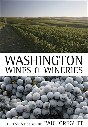 Washington Wines and Wineries: The Essential Guide (Best Wineries In Washington State)