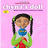 Characters Like Me- Chyna's Doll: Chyna And Luna (Characters Like Me: Chyna and Luna) (Volume 1)