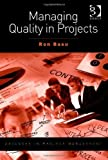 Managing Quality in Projects (Advances in Project Management) by Ron Basu (2012-12-06)