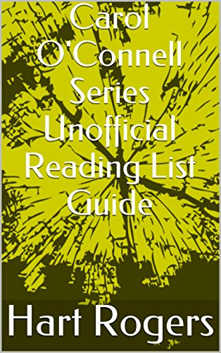 Carol O'Connell Series Unofficial Reading List Guide (Hart Roger's Reading List Guides Book 30)