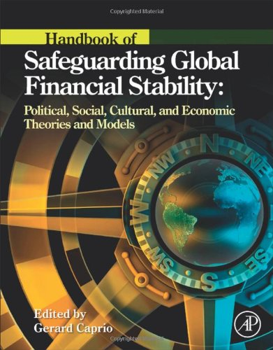 Handbook-of-Safeguarding-Global-Financial-Stability-Political-Social-Cultural-and-Economic-Theories-and-Models