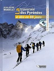 Traversée des Pyrenees a Ski en 66 Jours (la)