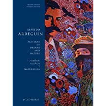 Alfredo Arreguin: Patterns of Dreams and Nature / Disenos, Suenos y Naturaleza, Second Edition (Jacob Lawrence Series on American Artists (Paperback)) by Lauro Flores (2007-08-15)