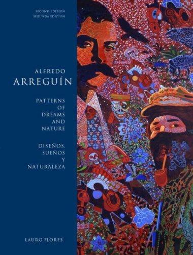 By Lauro Flores Alfredo Arreguin: Patterns of Dreams and Nature / Disenos, Suenos y Naturaleza, Second Edition (Jaco (Revised Edition) [Paperback] PDF