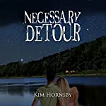 Necessary Detour   Kim Hornsby
