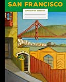 Composition Notebook: San Francisco -  Michael D. Koch - College Ruled, 110 pages - cover painting of city vista and Golden Gate Bridge (7.5 x 9.25 in)