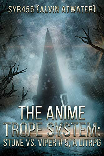 - The Anime Trope System: Stone vs. Viper, #5 a LitRPG
