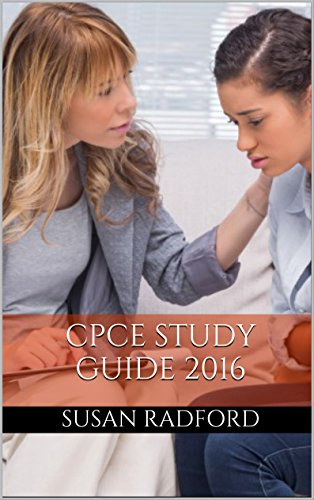 CPCE Study Guide 2016: Practice Questions for the Counselor Preparation Comprehensive Exam (CPCE Study Guide)
