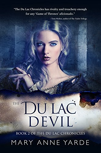 Mary Yarde - The Du Lac Devil: Book 2 of The Du Lac Chronicles