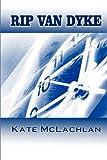 Rip Van Dyke, Kate McLachlan, 1935053299