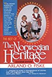 The Best of the Norwegian Heritage, Arland O. Fiske, 0942323122