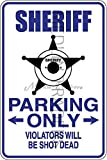 Novelty Parking Sign, Sheriff Parking Only Aluminum Sign S8218