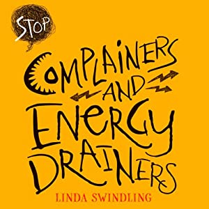 Stop Complainers and Energy Drainers Audiobook