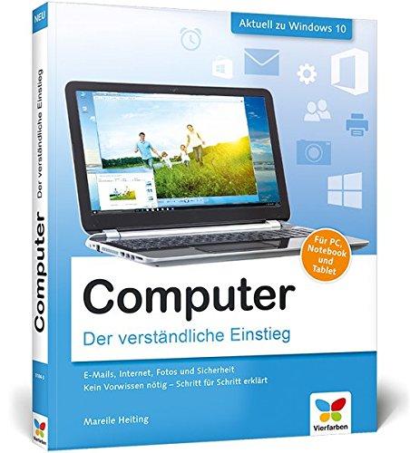 Computer: Der verständliche Einstieg. Für PC, Notebook und Tablet. Aktuell zu Windows 10