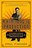 A Kim Jong-Il Production: The Extraordinary True