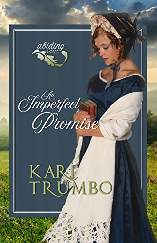 An Imperfect Promise (Abiding Love Book 1) by [Trumbo, Kari]