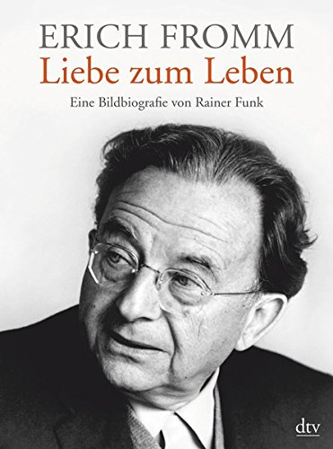 Erich Fromm Liebe Zum Leben Eine Bildbiografie Rainer Funk Pdf Ceuretumbna