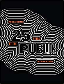 Paula Scher: Twenty-Five Years at the Public, A Love Story