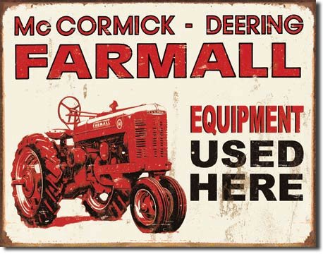 "ART/ARTWORK - Licensed Collectibles - AGRICULTURE / FARMING / FARM EQUIPMENT [1278] - ""Farmall Equipment Used Here"" - Artwork/Sign Is Paint On Metal [TSFD]"