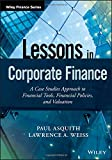img - for Lessons in Corporate Finance: A Case Studies Approach to Financial Tools, Financial Policies, and Valuation (Wiley Finance) book / textbook / text book