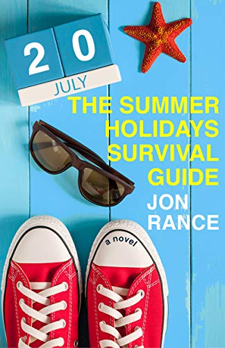The Summer Holidays Survival Guide: The funniest book you'll read this summer (Best Summer Half Marathons)
