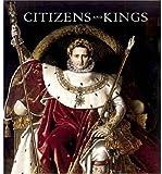 Citizens and Kings, Sebastien Allard and Robert Rosenblum, 1903973236