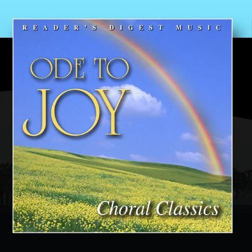 Ode Music - Reader's Digest Music: Ode To Joy:  Choral Classics