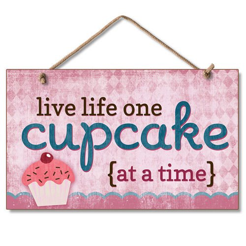 "Live life One Cupcake At A Time 9"" x 6"" Wood Sign"