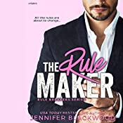 The Rule Maker: Rule Breakers Series | Jennifer Blackwood