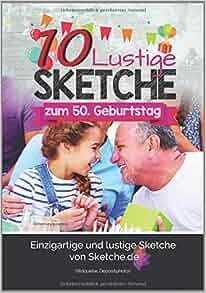 10 Lustige Sketche Zum 50 Geburtstag Einzigartige Und Humorvolle