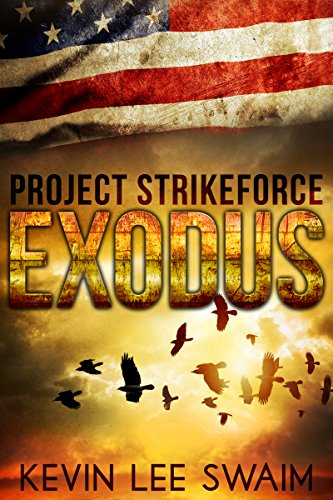Project StrikeForce:Exodus by [Swaim, Kevin Lee]