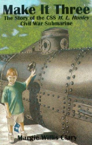 Make It Three: The Story of the Css H.L. Hunley Civil War Submarine pdf epub