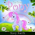The Tiniest Pony | Mary K. Smith
