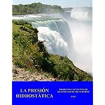 La Presión Hidrostática: Problemas Selectos de Fenómenos de Transporte (Spanish Edition)