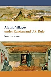 Alutiiq Villages under Russian and U.S. Rule…