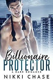 Billionaire Protector: A Dark Romance